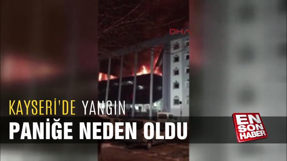 Kayseri'de yangın paniğe neden oldu