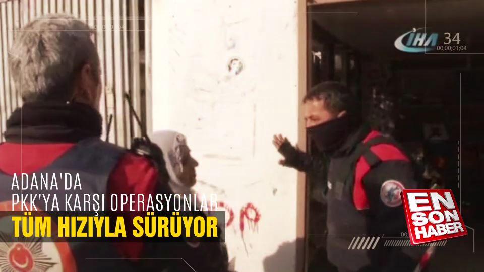 Adana'da PKK'ya karşı operasyonlar tüm hızıyla sürüyor