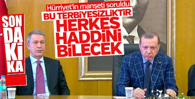 Erdoğan'dan Hürriyet'e sert tepki: Bu terbiyesizliktir