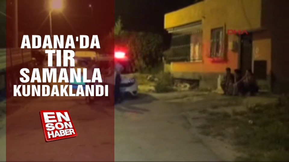 Adana'da tır samanla kundaklandı