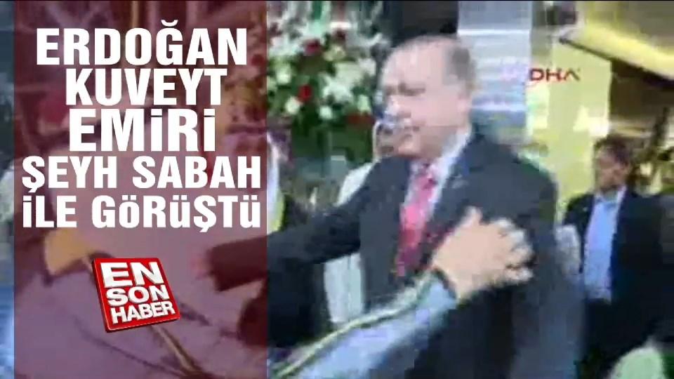 Erdoğan Kuveyt Emiri Şeyh Sabah ile görüştü