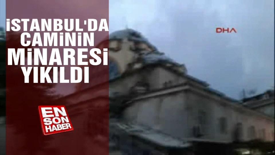 İstanbul'da caminin minaresi yıkıldı