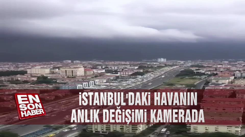 İstanbul'daki havanın anlık değişimi kamerada