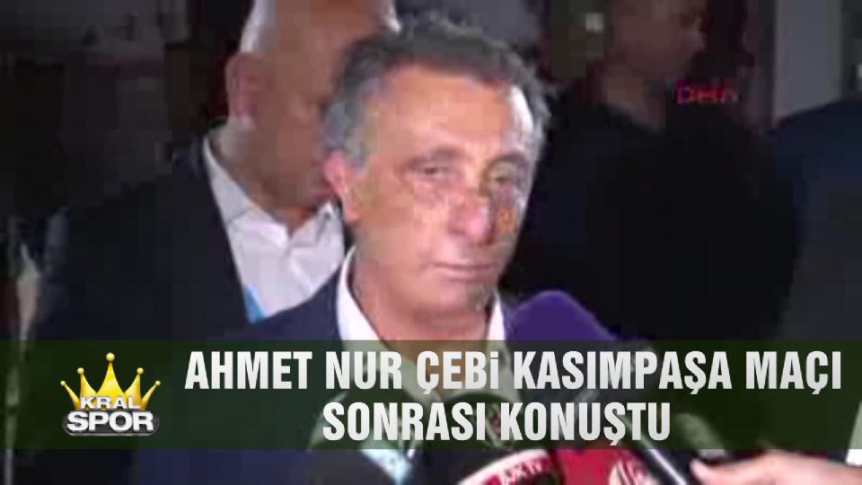Ahmet Nur Çebi Kasımpaşa maçı sonrası konuştu