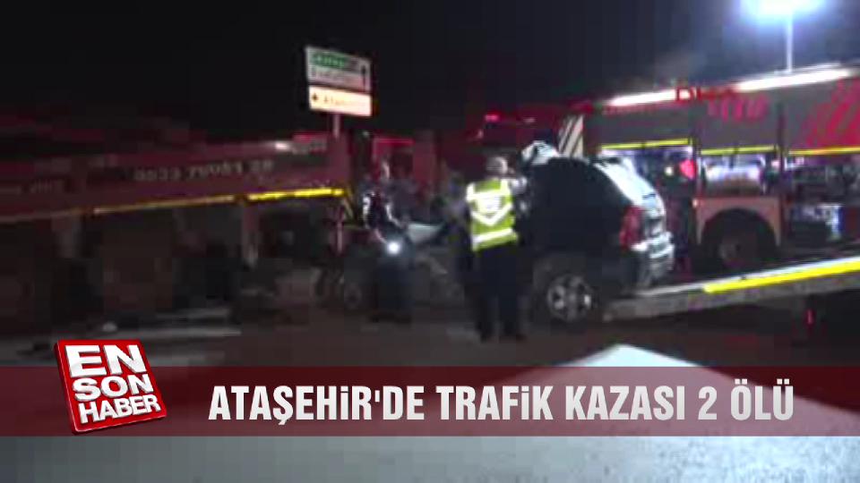 Ataşehir'de trafik kazası: 2 ölü