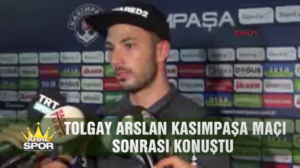 Tolgay Arslan Kasımpaşa maçı sonrası konuştu