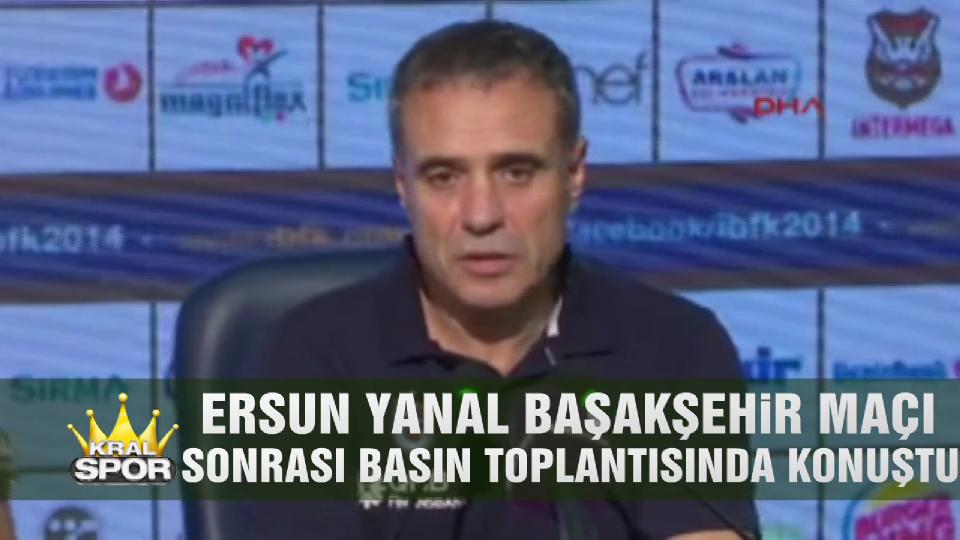 Ersun Yanal Başakşehir maçını değerlendirdi