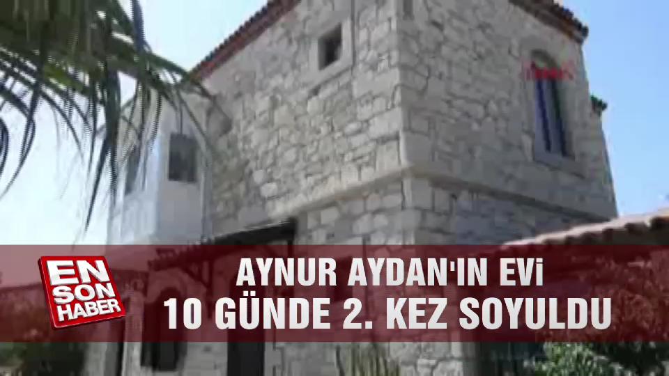 Aynur Aydan'ın evi 10 günde 2. kez soyuldu