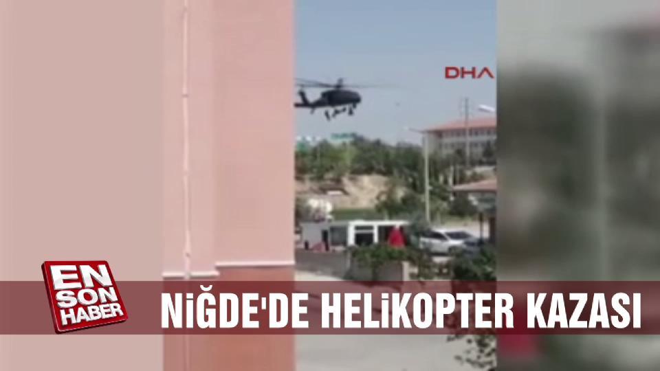 Niğde'de helikopter kazası: Bir polis şehit oldu