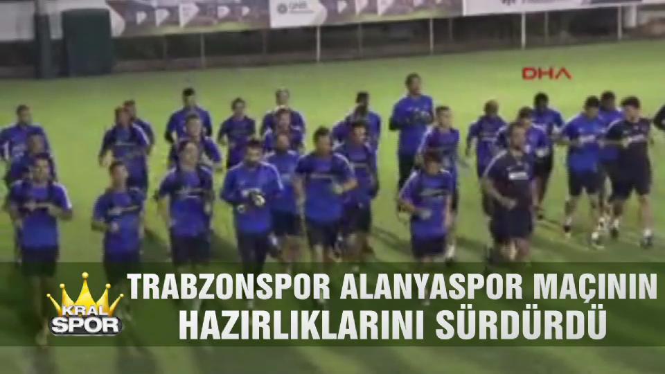 Trabzonspor Alanyaspor maçının hazırlıklarını sürdürdü