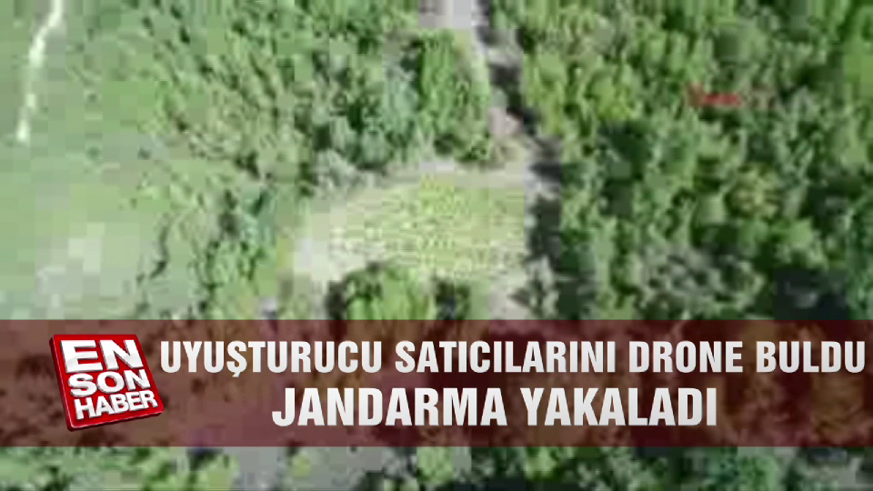 Uyuşturucu satıcılarını drone buldu jandarma yakaladı