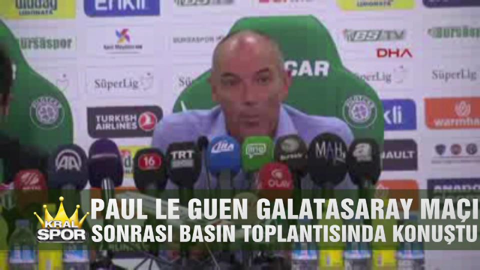 Paul Le Guen Galatasaray maçını değerlendirdi