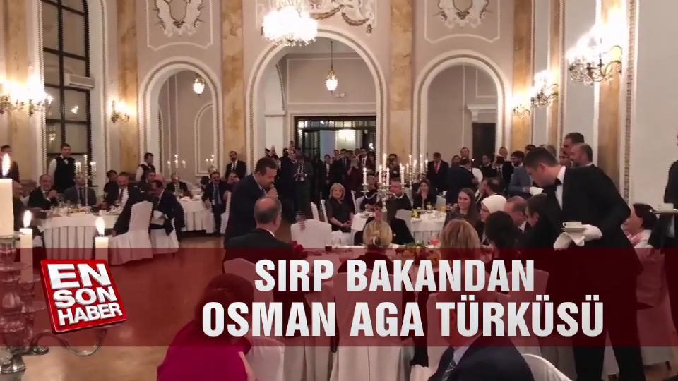 Sırp bakandan Osman Aga türküsü