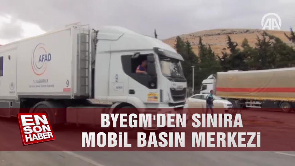 BYEGM'den sınıra mobil basın merkezi