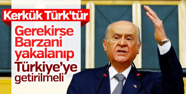 Bahçeli: Gerekirse Barzani yakalanıp Türkiye'ye getirilmeli