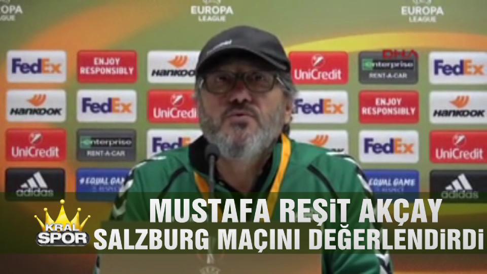 Mustafa Reşit Akçay, Salzburg maçını değerlendirdi.