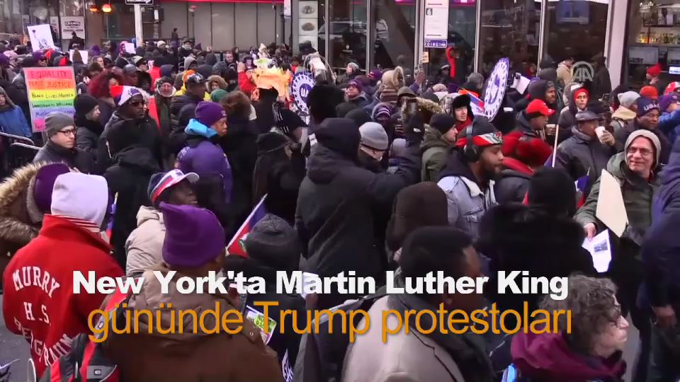 New york'ta Martin Luther King gününde Trump protestoları