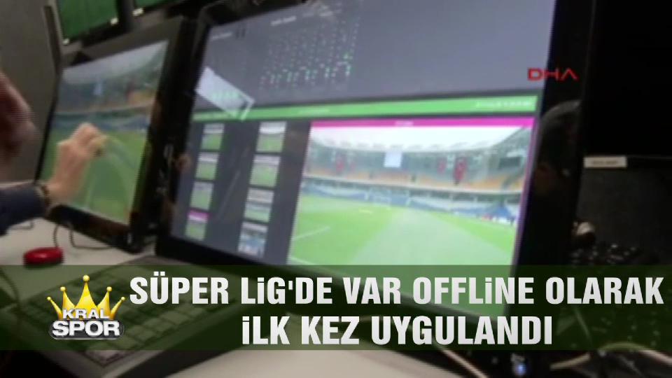 Süper Lig'de VAR offline olarak ilk kez uygulandı