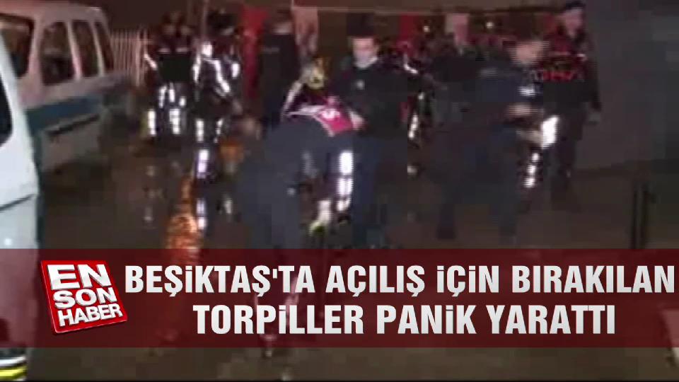 Beşiktaş'ta açılış için bırakılan torpiller panik yarattı