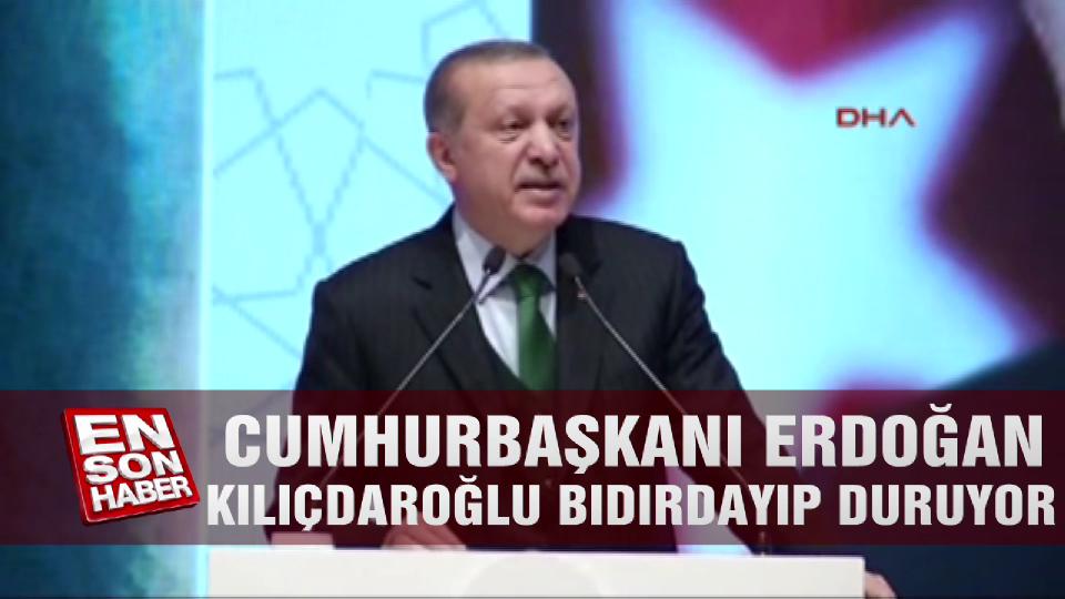 Cumhurbaşkanı Erdoğan: Kılıçdaroğlu bıdırdayıp duruyor