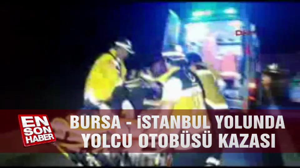 Bursa - İstanbul yolunda yolcu otobüsü kazası