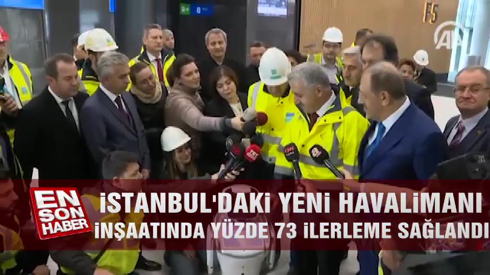 İstanbul'daki yeni havalimanı inşaatında yüzde 73 ilerleme sağlandı