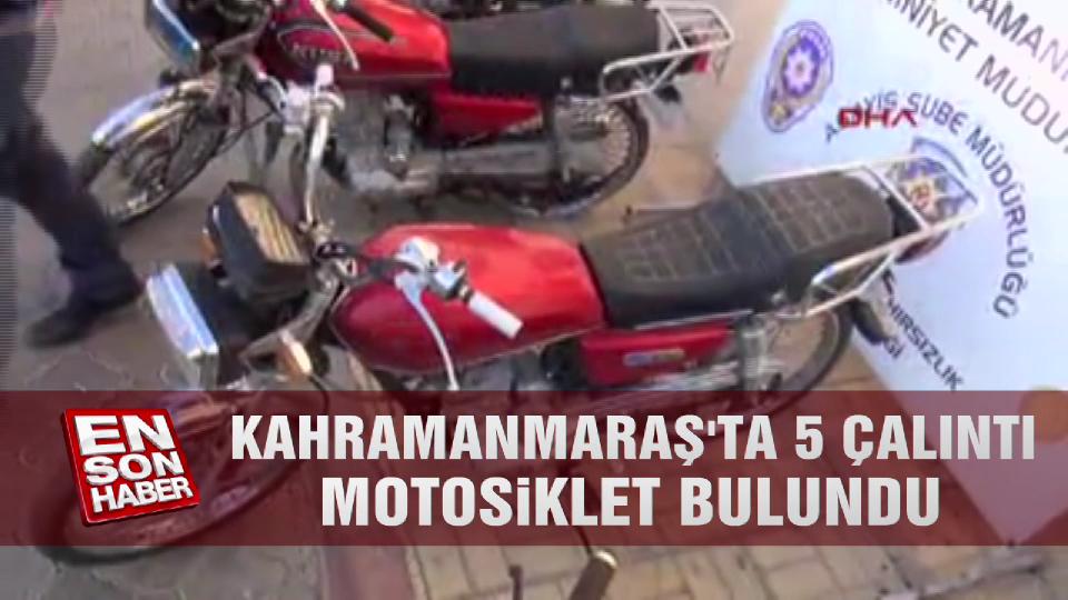 Kahramanmaraş'ta 5 çalıntı motosiklet bulundu