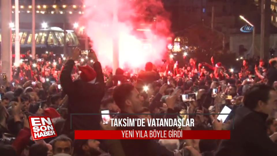 Taksim'de vatandaşlar yeni yıla böyle girdi