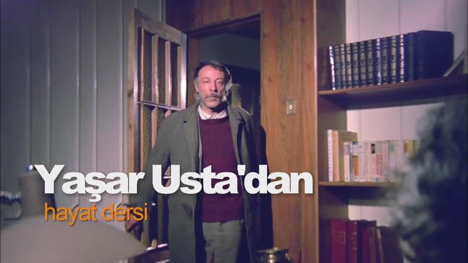 Yaşar Usta'dan hayat dersi