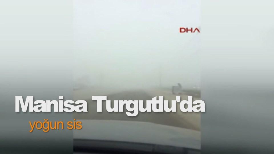 Manisa Turgutlu'da yoğun sis
