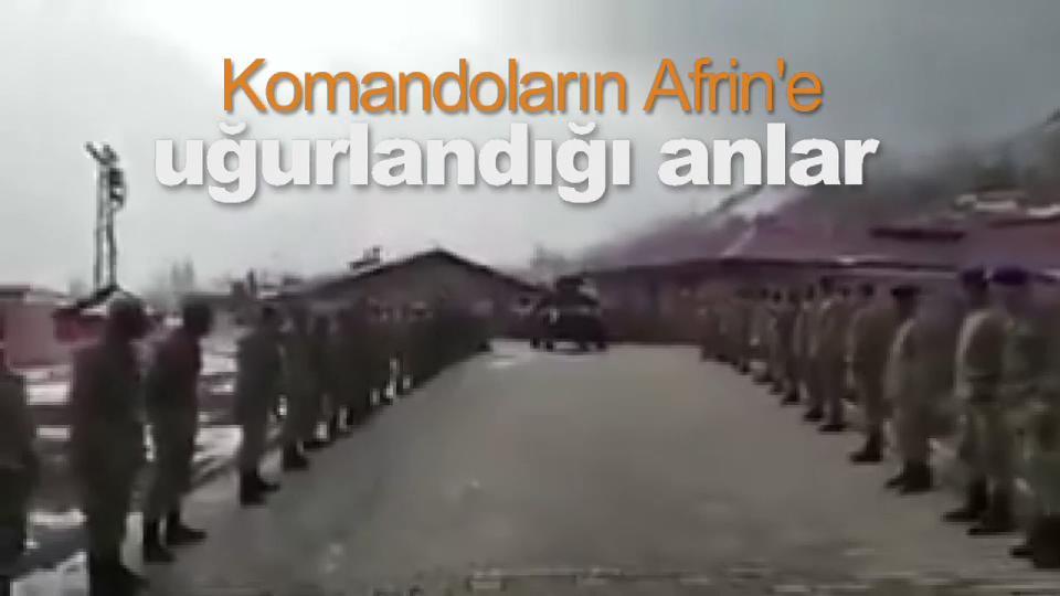 Komandoların Afrin'e uğurlandığı anlar