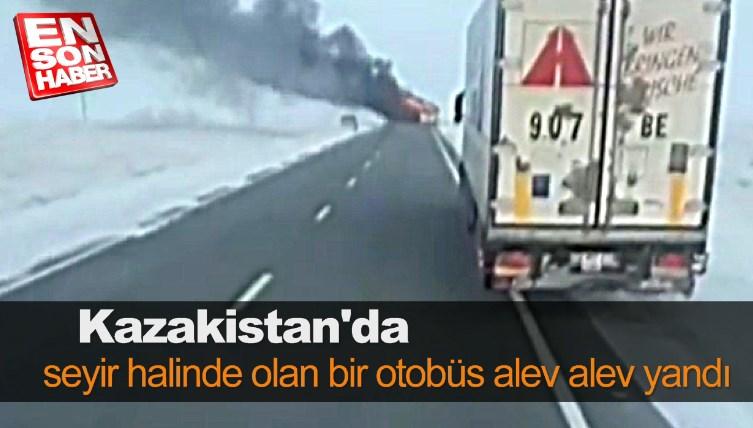 Kazakistan'da seyir halinde olan otobüs alev alev yandı