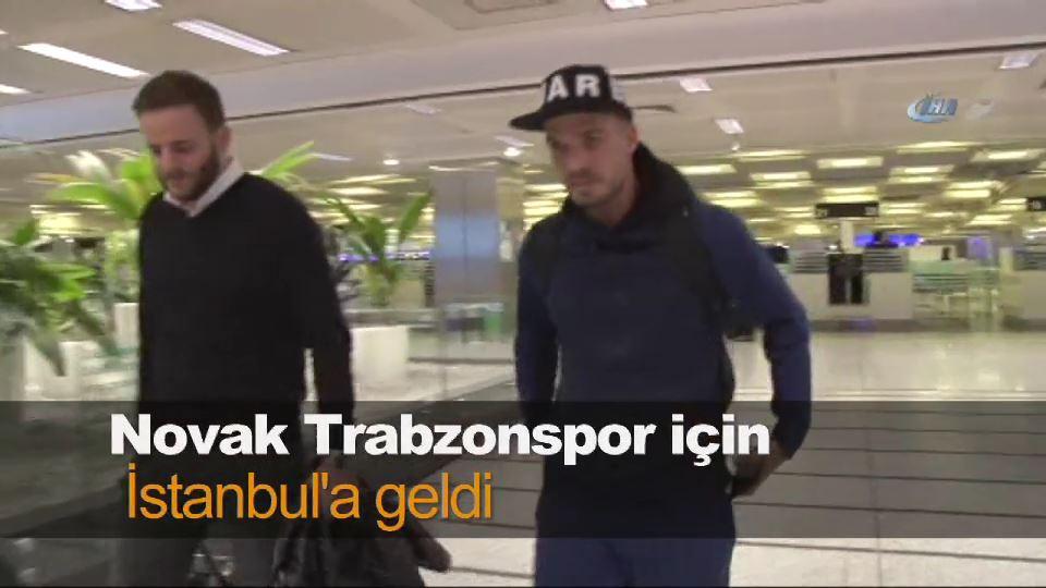 Novak Trabzonspor için İstanbul'a geldi