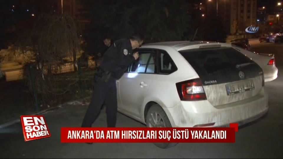 Ankara'da ATM hırsızları suç üstü yakalandı