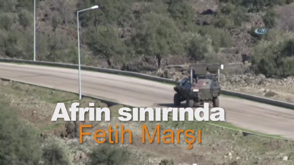 Afrin sınırında Fetih Marşı