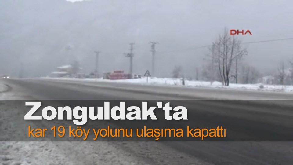 Zonguldak'ta kar 19 köy yolunu ulaşıma kapattı