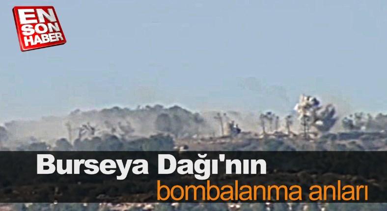 Burseya Dağı'nın bombalanma anları
