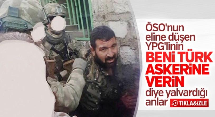Yakalanan terörist Türk askerine verin diye yalvardı