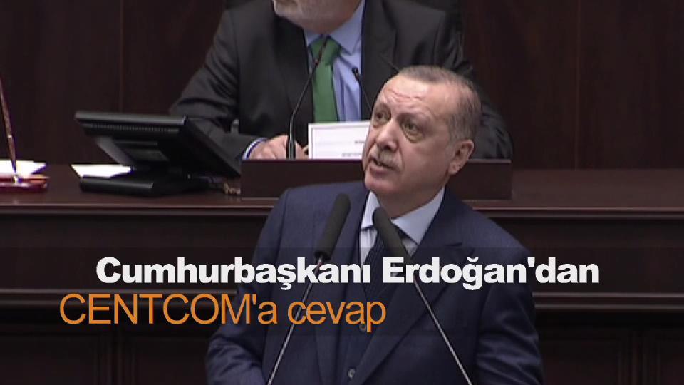 Erdoğan'dan CENTCOM'a cevap