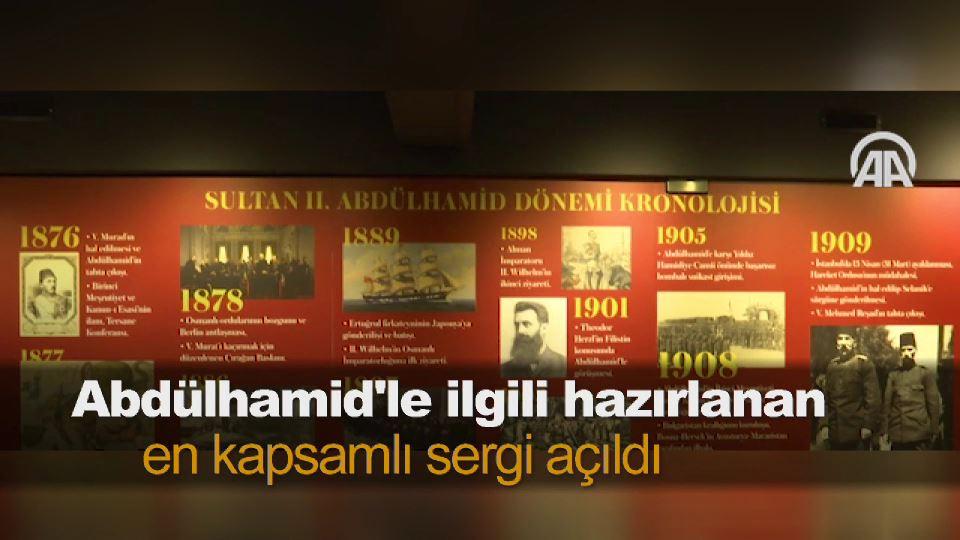 Abdülhamid'le ilgili hazırlanan en kapsamlı sergi açıldı