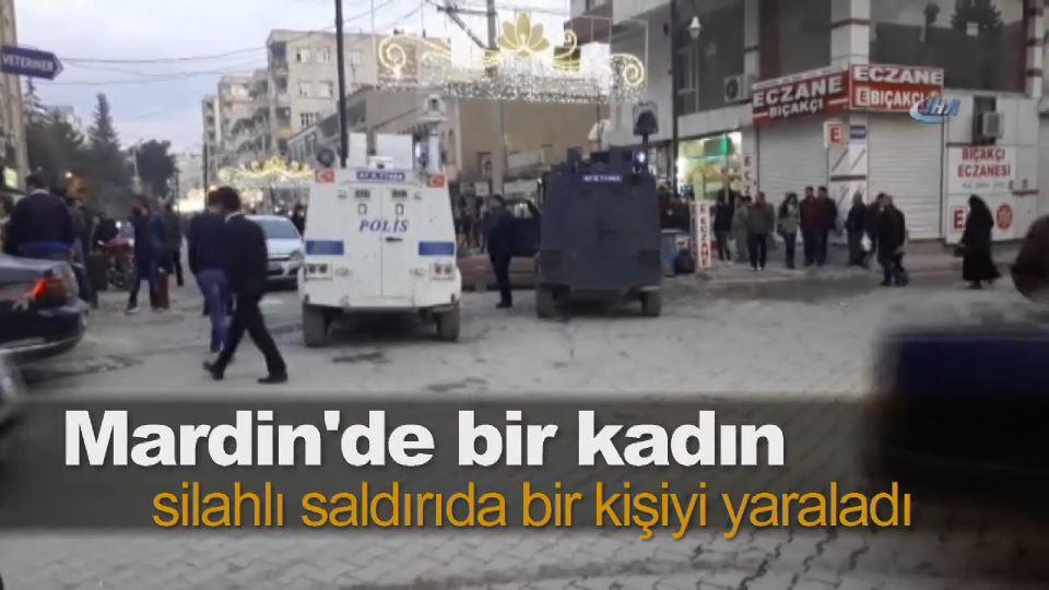 Mardin'de bir kadın silahlı saldırıda bir kişiyi yaraladı
