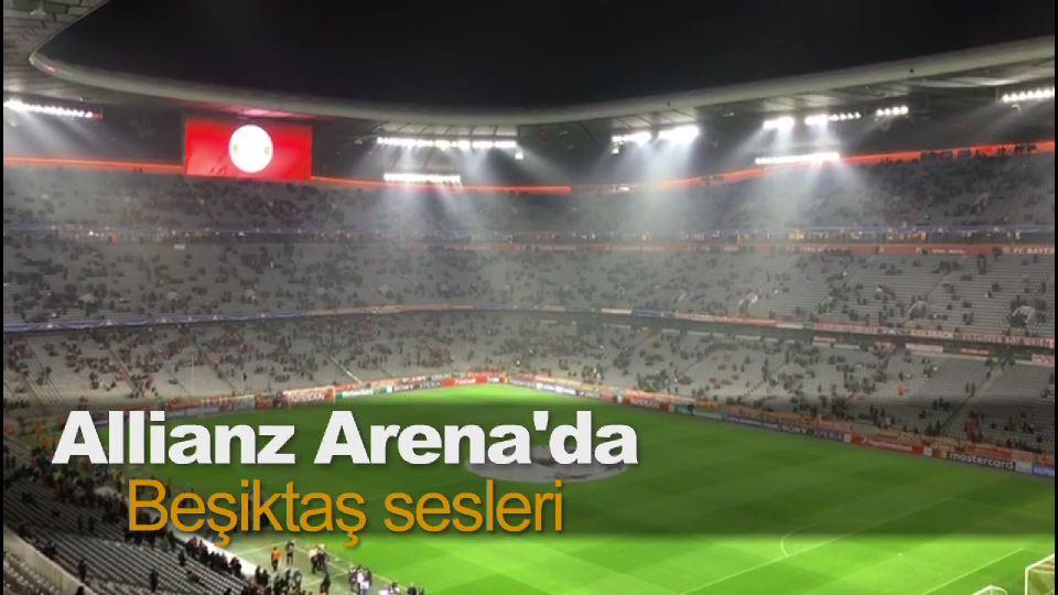 Allianz Arena'da Beşiktaş sesleri