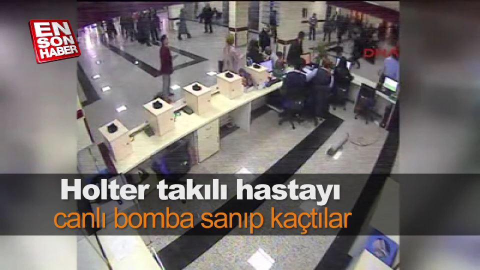 Holter takılı hastayı canlı bomba sanıp kaçtılar