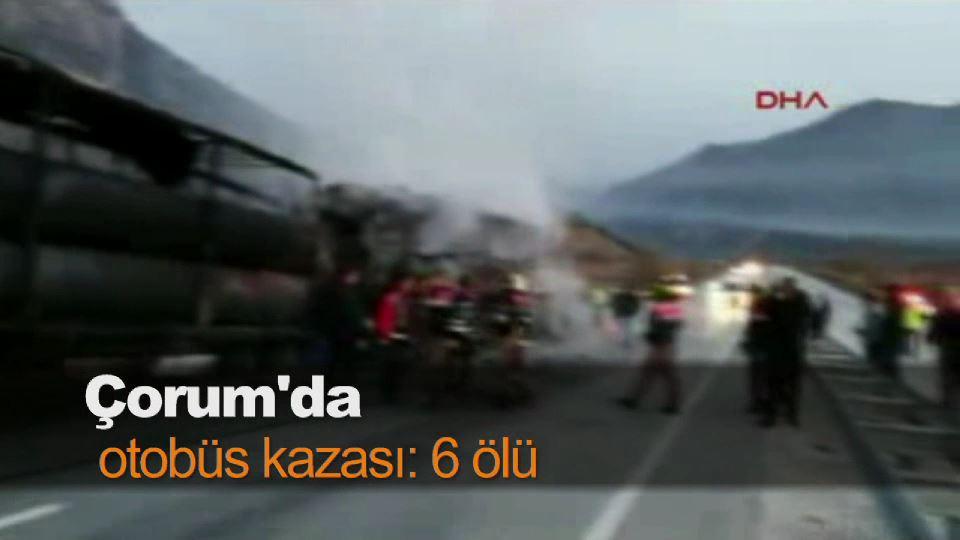 Çorum'da otobüs kazası: 6 ölü