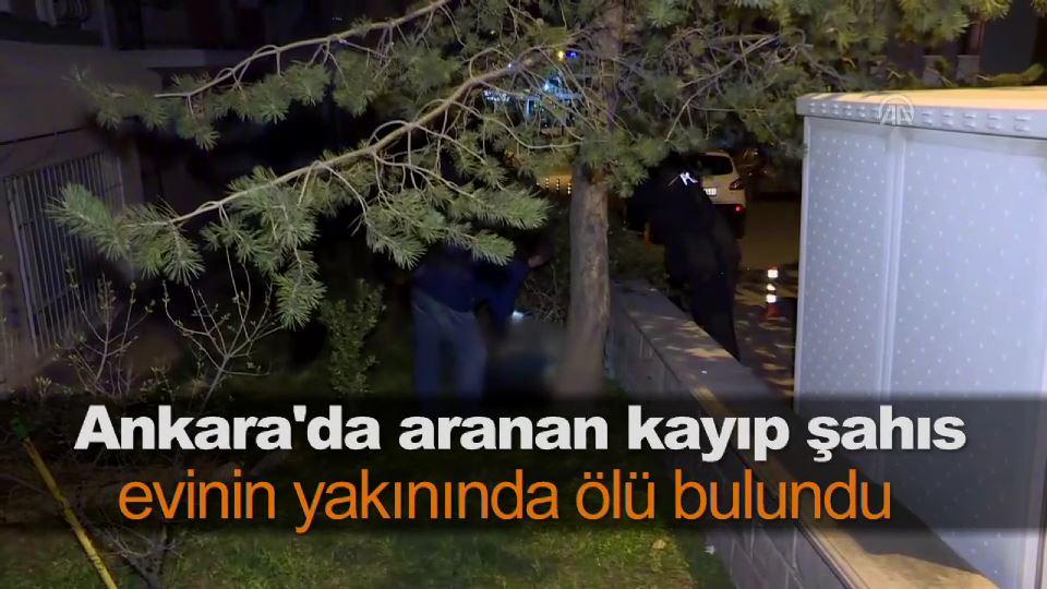 Ankara'da aranan kayıp şahıs evinin yakınında ölü bulundu