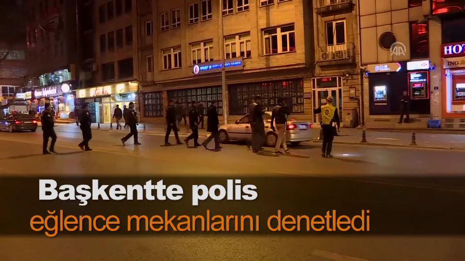 Başkentte polis eğlence mekanlarını denetledi