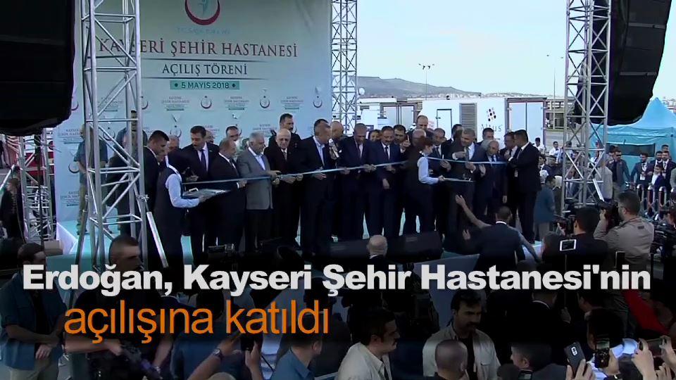 Erdoğan, Kayseri Şehir Hastanesi'nin açılışına katıldı
