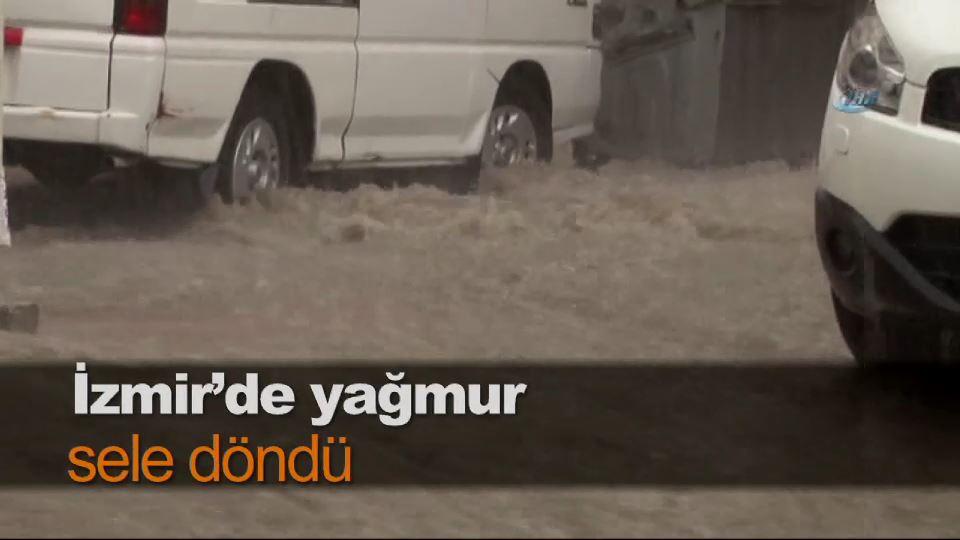İzmir'de yağmur sele döndü