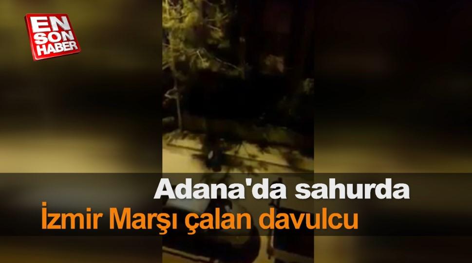 Adana'da sahurda İzmir Marşı çalan davulcu