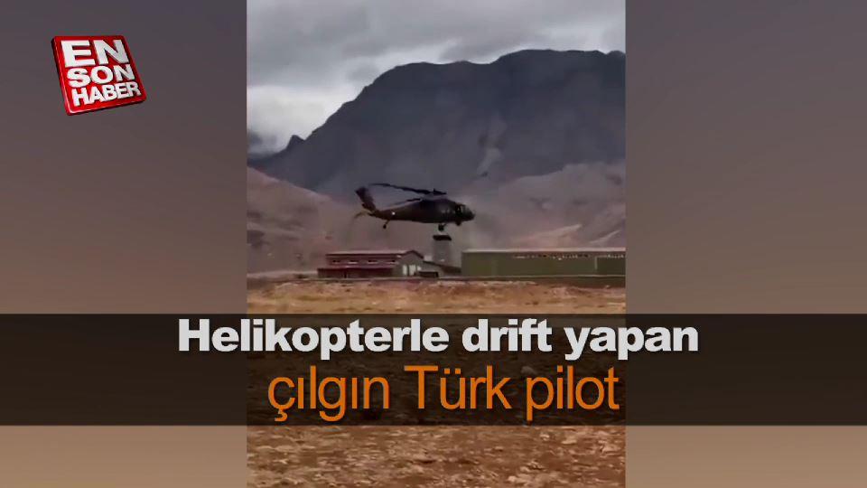 Helikopterle drift yapan çılgın Tük pilot